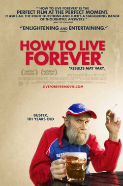 How-to-live-forever-movie-p