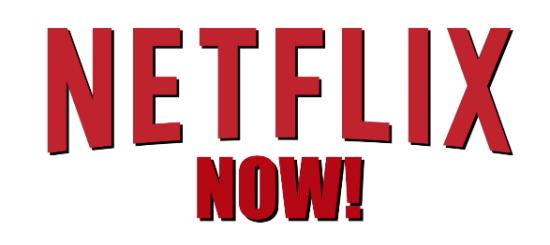 Netflix Now!
